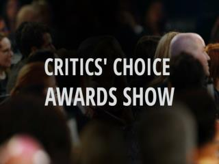 Critics Choice Awards show