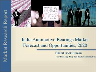 India Automotive Bearings Market Forecast and Opportunities