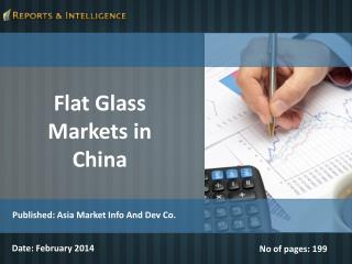 Flat Glass Markets in China Report, Opportunities