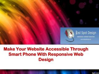 Make Your Website Accessible Through Smart Phone With Respon