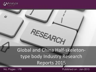Global and China Half-skeleton-type body Industry Research R