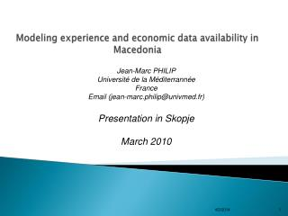 Modeling experience and economic data availability in Macedonia