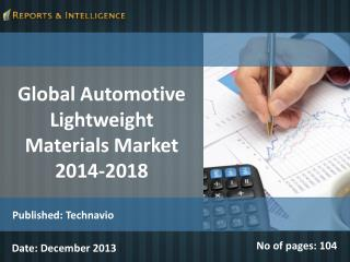 Global Automotive Lightweight Materials Market 2014-2018
