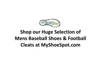 Shop our Huge Selection of Mens Baseball Shoes & Football Cl
