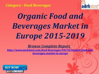 Aarkstore - Organic Food and Beverages Market in Europe 2015