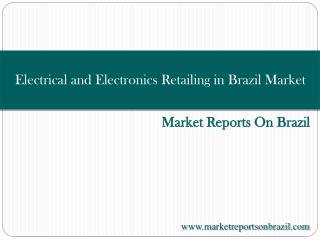 Electrical and Electronics Retailing in Brazil