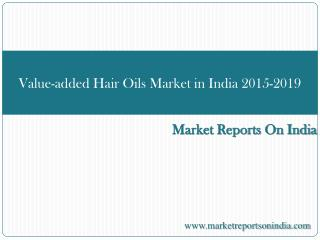 Value-added Hair Oils Market in India 2015-2019