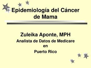 Epidemiolog a del C ncer de Mama