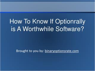 How to Know if Optionrally is a Worthwhile Software