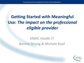 Getting Started with Meaningful Use: The impact on the professional eligible provider
