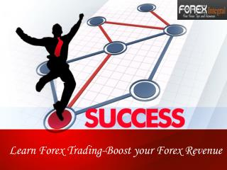 Learn Forex Trading-Boost your Forex Revenue