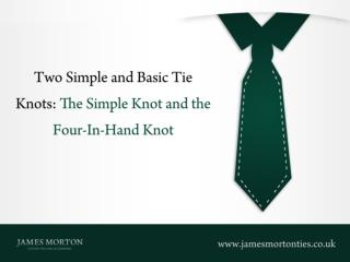 Two Simple and Basic Tie Knots: The Simple Knot and the Four