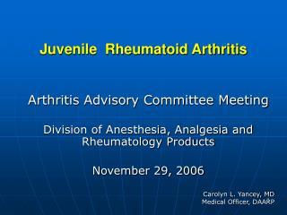 Juvenile Rheumatoid Arthritis Arthritis Advisory Committee ...