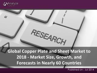 Analyze Future: Global Copper Plate and Sheet Market to 2018