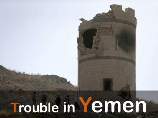 Trouble in Yemen