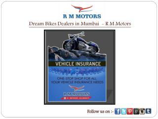 Dream Bikes Dealers in Mumbai  - R M Motors