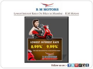 Lowest Interest Rates On Bikes in Mumbai - R M Motors