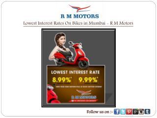 Lowest Interest Rates On Bikes in Mumbai - R M Motors