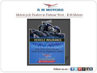Motorcycle Dealers in Dahisar West - R M Motors