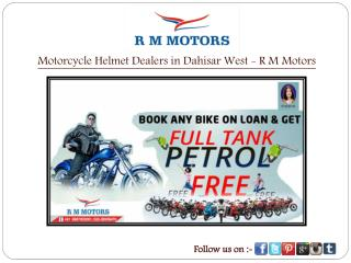 Motorcycle Helmet Dealers in Dahisar West - R M Motors