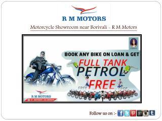 Motorcycle Showroom near Borivali - R M Motors