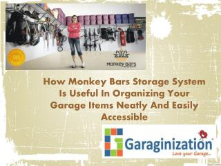How Monkey Bars Storage System Is Useful In Organizing Your