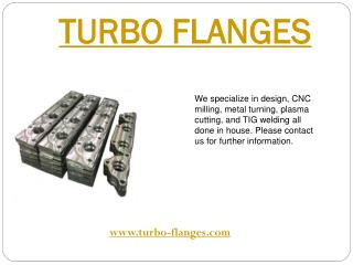 Turbo Flanges | Fabrication and Manufacturing