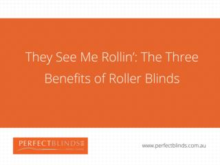 They See Me Rollin': The Three Benefits of Roller Blinds