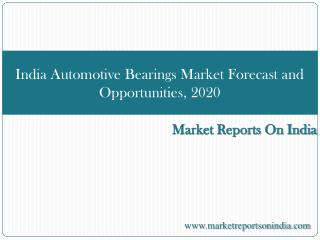 India Automotive Bearings Market Forecast and Opportunities,
