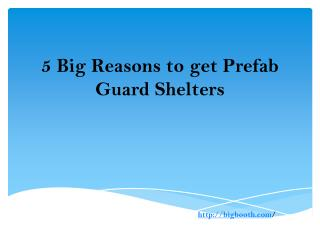 5 Big Reasons to get Prefab Guard Shelters