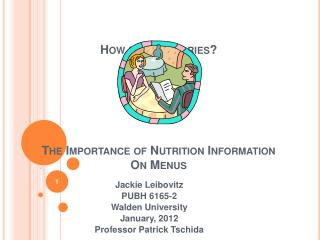 How many calories       The Importance of Nutrition Information On Menus