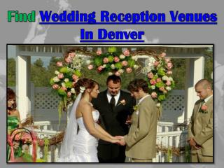 Find Wedding Reception Venues In Denver