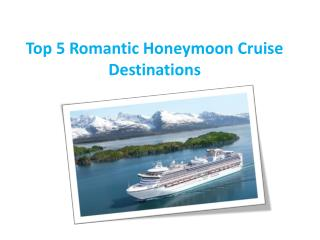 Top 5 Romantic Honeymoon Cruise Destinations