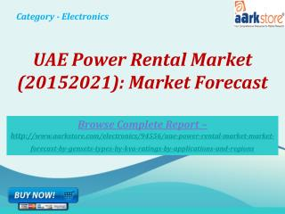 Aarkstore - UAE Power Rental Market (20152021)
