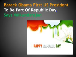 Barack Obama First US President To Be Part Of Republic Day,
