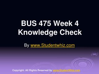 BUS 475 Week 4 Knowledge Check