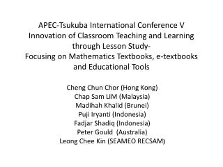 APEC-Tsukuba International Conference V Innovation of Classroom Teaching and Learning through Lesson Study- Focusing on
