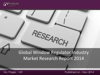Analyze future: Global Window Regulator Industry Market Rese