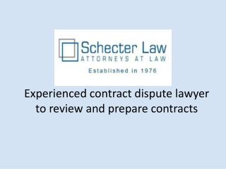 Schecter Law – Experienced contract dispute lawyer to review