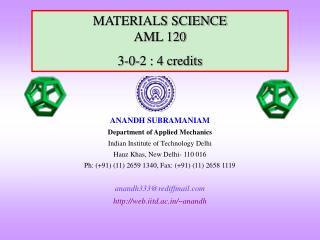 MATERIALS SCIENCE AML 120 3-0-2 : 4 credits