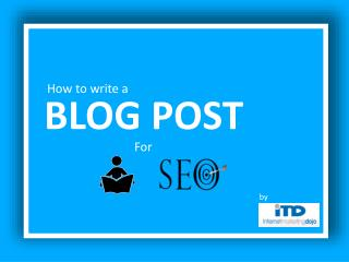 How to Write a Blog post For Readers Pleasure & SEO
