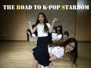 The road to K-pop stardom