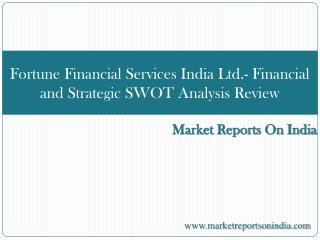 Fortune Financial Services India Ltd - SWOT Analysis