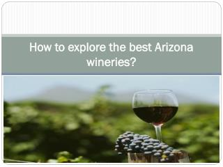 How to explore the best Arizona wineries
