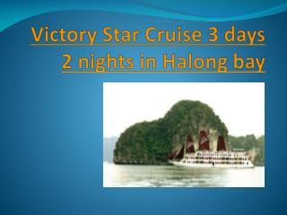 Victory Star Cruise 3 days in Halong bay