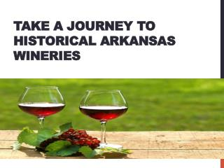 Take a journey to historical Arkansas Wineries