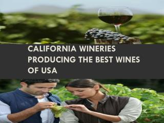 California Wineries producing the best wines of USA