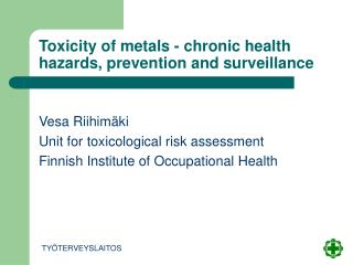 Toxicity of metals - chronic health hazards, prevention and surveillance