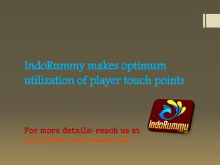 IndoRummy makes optimum utilization of player touch points