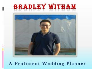 Bradley Witham -  Proficient Wedding Planner